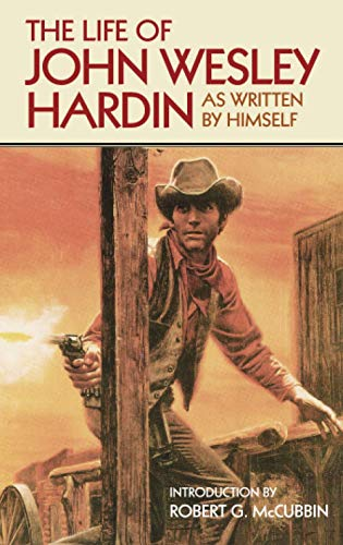 9780806110516: The Life of John Wesley Hardin As Written by Himself (The Western Frontier Libarary)