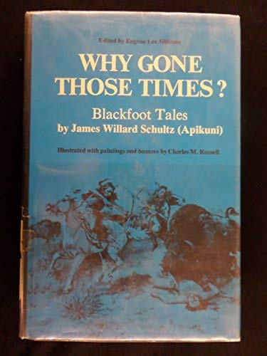 9780806110684: Why Gone Those Times? Blackfoot Tales. (The Civilization of the American Indian series)