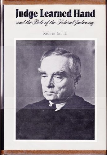 9780806110714: Judge Learned Hand and the Role of the Federal Judiciary