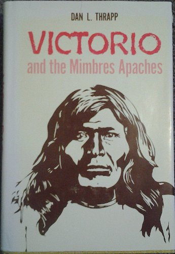 9780806110769: Victorio and the Mimbres Apaches (The Civilization of the American Indian Series)