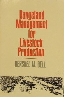 Rangeland Management for Livestock Production: Bell, Hershel M.