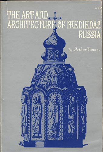 9780806110967: The Art and Architecture of Medieval Russia.