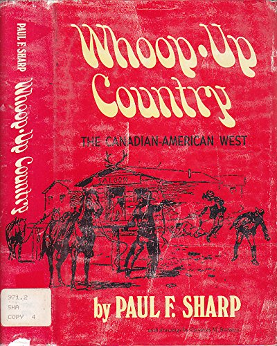 9780806111025: Whoop-Up Country: The Canadian-American West, 1865-1885