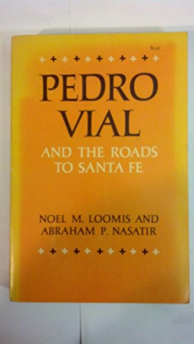9780806111100: Pedro Vial and the Roads to Santa Fe (American Exploration and Travel)