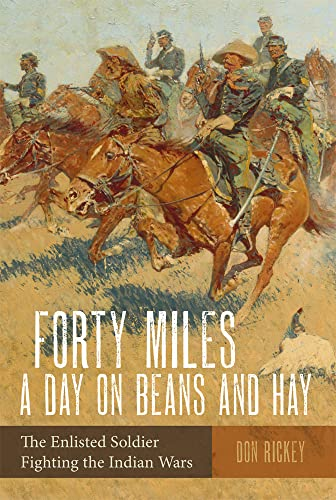 9780806111131: Forty Miles a Day on Beans and Hay: The Enlisted Soldier Fighting the Indian Wars