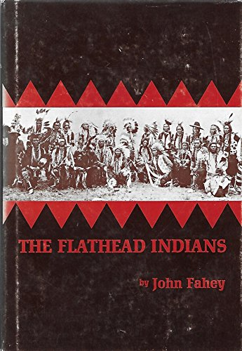 The Flathead Indians (Civilization of the American Indian Series, Volume 130): Fahey, John