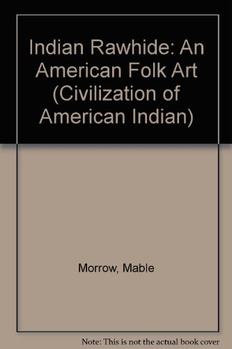 Indian Rawhide; An American Folk Art (The