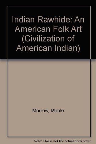 Indian Rawhide; An American Folk Art: Morrow, Mable