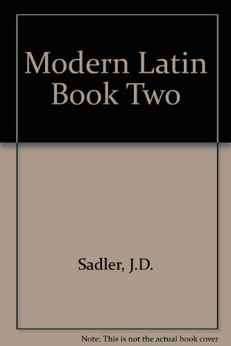 Modern Latin Book Two: Sadler, J.D.