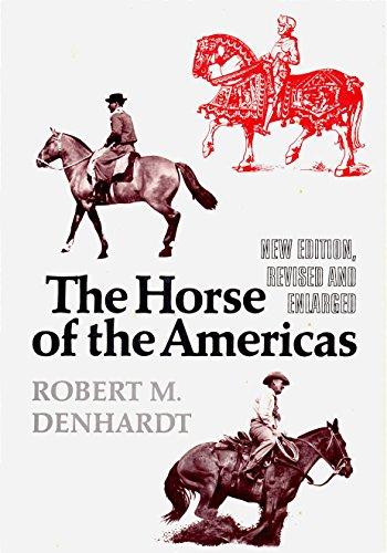 The Horse of the Americas: Denhardt, Robert Moorman