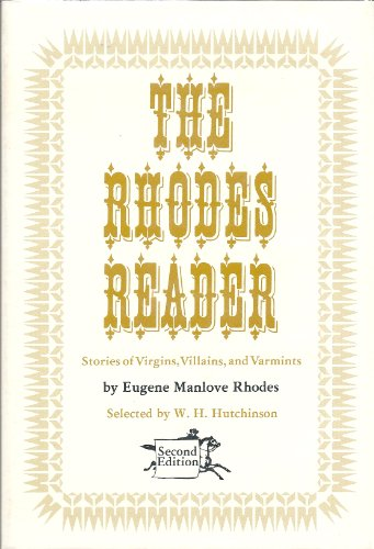 The Rhodes Reader: Stories of Virgins, Villains, and Varmints: Rhodes, Eugene Manlove (selected by ...