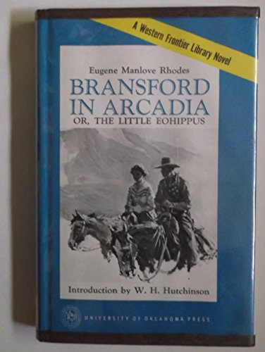 Bransford in Arcadia or, the Little Eohippus (Western Frontier Library): Eugene Manlove Rhodes