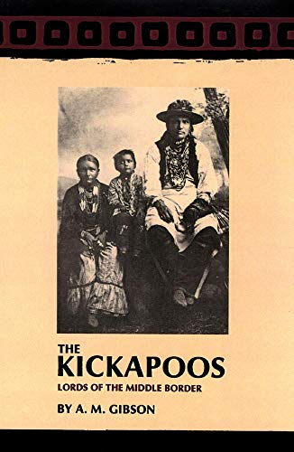 Kickapoos: Lords of the Middle Border (Civilization: Arrell Morgan Gibson