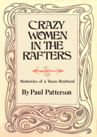9780806112800: Crazy Women in the Rafters: Memories of a Texas Boyhood