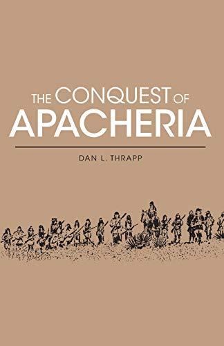 9780806112862: Conquest of Apacheria (Civilization of American Indian)