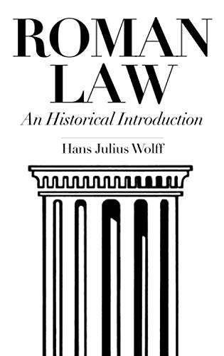 Roman Law: An Historical Introduction: Hans Julius Wolff