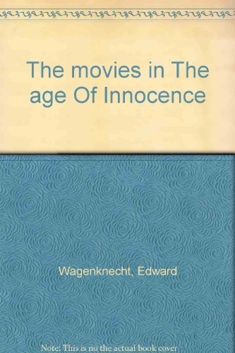 9780806112978: The Movies in the Age of Innocence