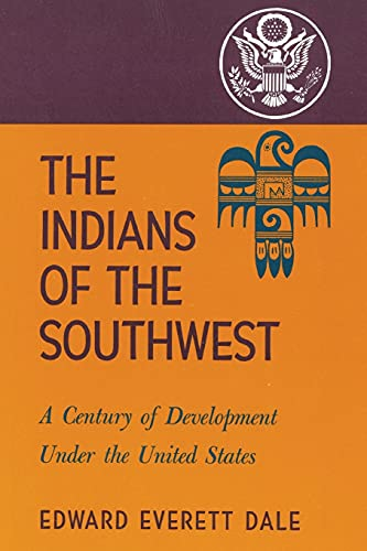 9780806113142: The Indians of the Southwest: A Century of Development Under the United States (Civilization of the American Indian)