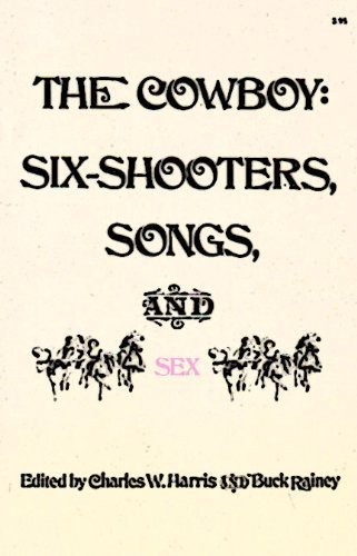 The Cowboy: Six Shooters, Songs and Sex