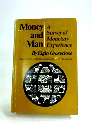 9780806113388: Money and Man: A Survey of Monetary Experience