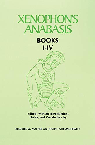9780806113470: Xenophon's Anabasis: Books I - IV (Greek and English Edition)