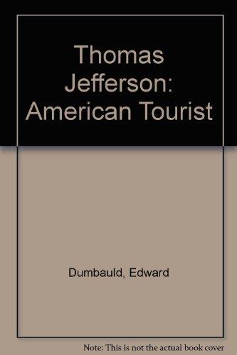 Thomas Jefferson, American Tourist (American Exploration and Travel): Edward H. Dumbauld