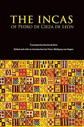 The Incas of Pedro De Cieza De Leon: Cieza de Leon, Pedro de