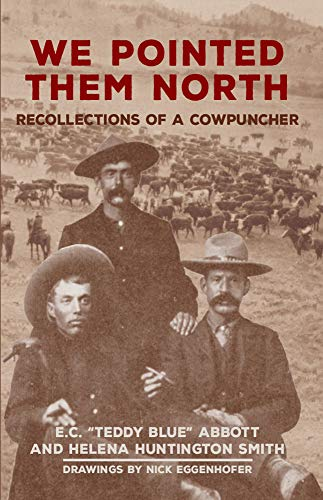 9780806113661: We Pointed Them North: Recollections of a Cowpuncher