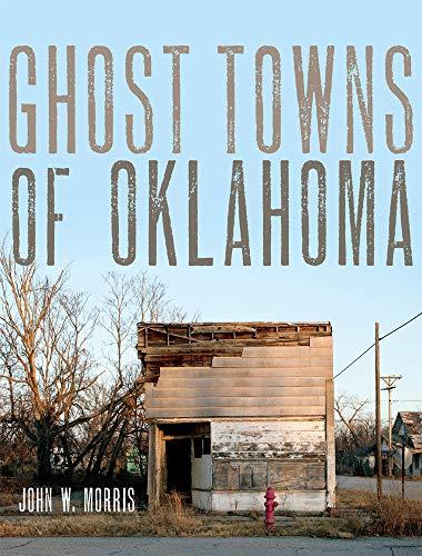 Ghost Towns of Oklahoma: Morris, John W.