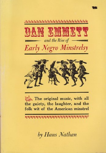 Dan Emmett and the Rise of Early Negro Minstrelsy: Nathan, Hans