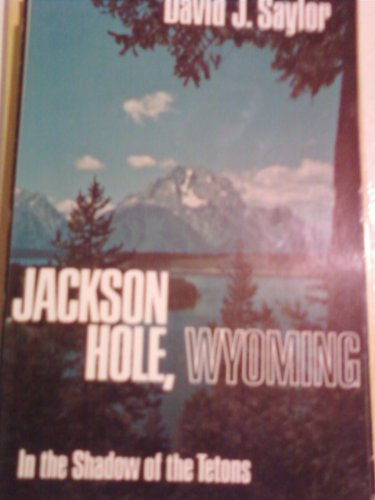 Jackson Hole, Wyoming: Sadler, David J.,