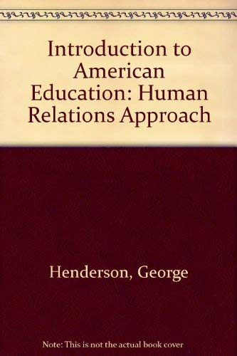 Introduction to American Education: A Human Relations Approach (9780806114583) by Henderson, George