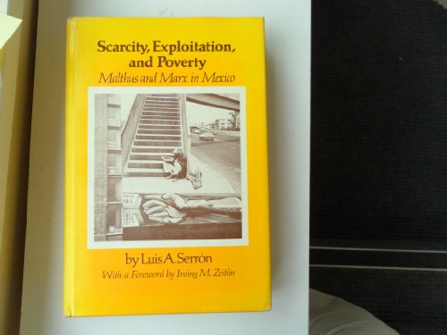 Scarcity, Exploration, and Poverty: Malthus and Marx in Mexico: Serron, Luis A.