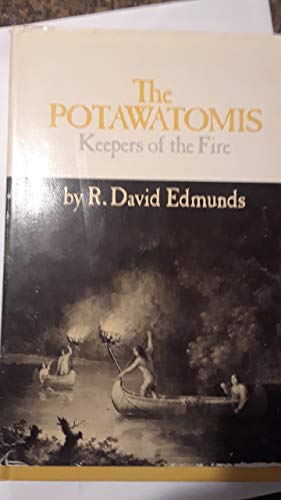 9780806114781: Potawatomis: The Keepers of the Fire (The Civilization of the American Indian series)