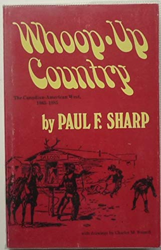 9780806114842: Whoop-Up Country: Canadian-American West, 1865-1885