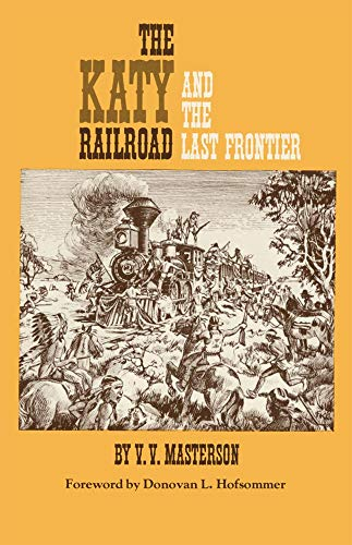 9780806115078: The Katy Railroad: And the Last Frontier