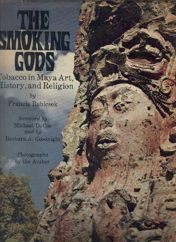 Smoking Gods: Tobacco in Maya Art, History, and Religion: Robicsek, Francis