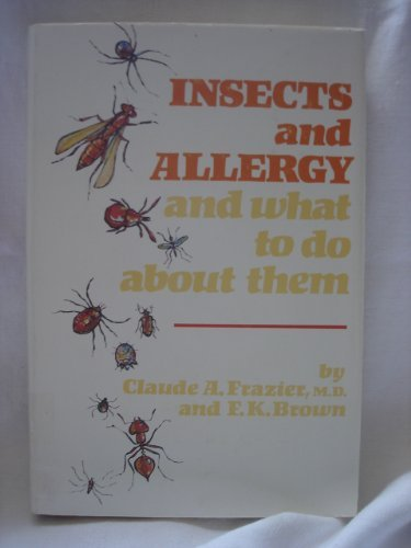 9780806115184: Insects and Allergy: And What to Do About Them