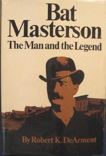 9780806115221: Bat Masterson the Man and the Legend
