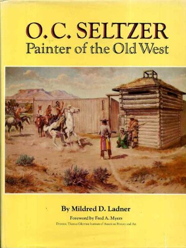 O. C. SELTZER: Painter of the Old West