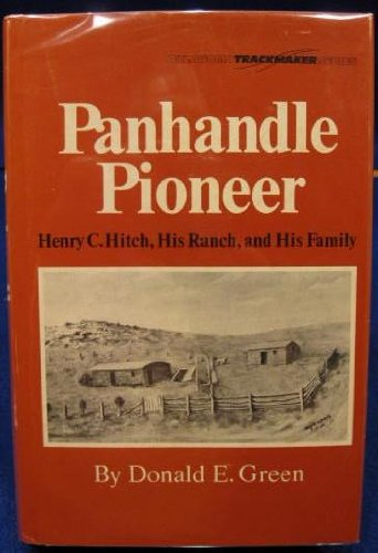 9780806115290: Panhandle Pioneer: Henry C. Hitch, His Ranch and His Family (Oklahoma trackmaker series)