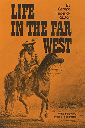 9780806115344: Life in the Far West (American Exploration and Travel Series)