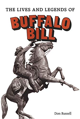 The Lives and Legends of Buffalo Bill: Don Russell