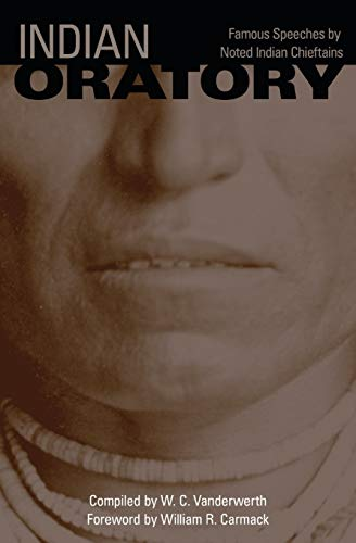 9780806115757: Indian Oratory: Famous Speeches by Noted Indian Chiefs (The Civilization of the American Indian Series)