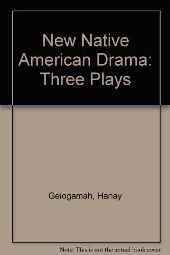 9780806115863: New Native American Drama: Three Plays