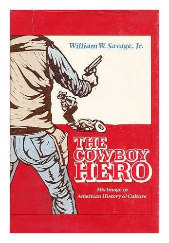 9780806115870: Cowboy Hero: His Image in American History and Culture