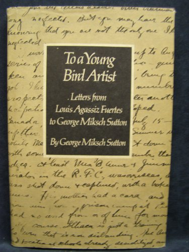 To a Young Bird Artist: Selected Letters: Fuertes, Louis Agassiz