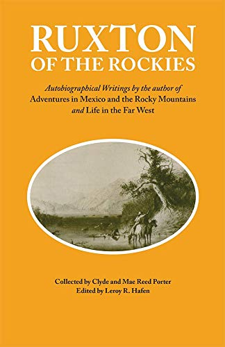 9780806116037: Ruxton of the Rockies: Autobiographical Writings by the author of Adventures in Mexico and the Rocky Mountains and Life in the Far West (American Exploration and Travel Series)