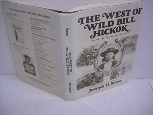The West Of Wild Bill Hickok: Rosa, Joseph G.