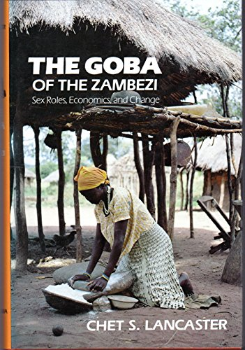 9780806116136: The Goba of the Zambezi: Sex Roles, Economics, and Change